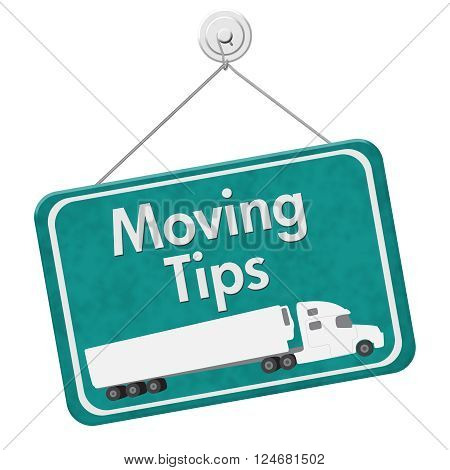 Moving Tips Sign A teal hanging sign with text Moving Tips with a truck isolated over white