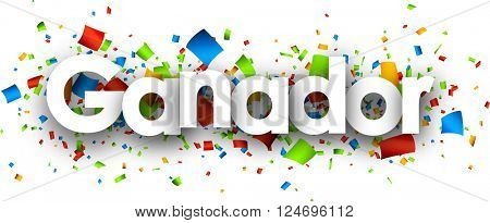 Winner paper banner with color confetti, Spanish. Vector illustration.