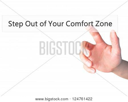 Step Out Of Your Comfort Zone - Hand Pressing A Button On Blurred Background Concept On Visual Scree