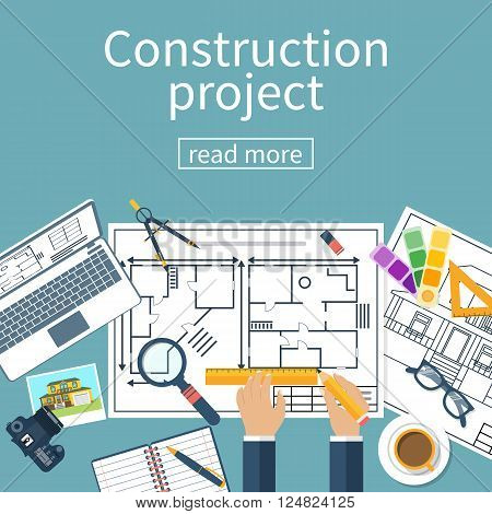 Architect designer project drawings. Architectural project. Planning construction of house. Vector flat. Architect hands with pencil and ruler. Architect workplace. Technical project. poster