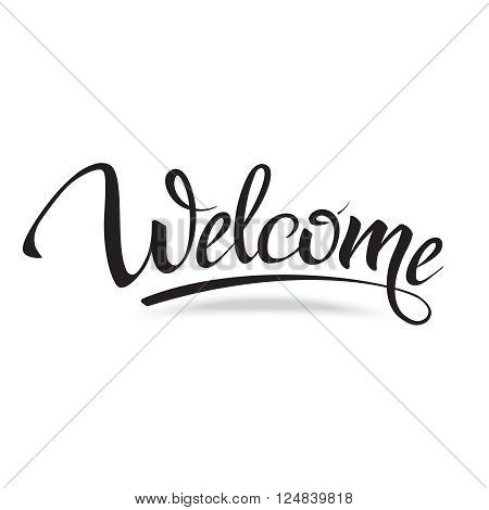 Welcome. Sign, symbol word welcome.Hand lettering, calligraphic font  letters and shade. Isolated on white.