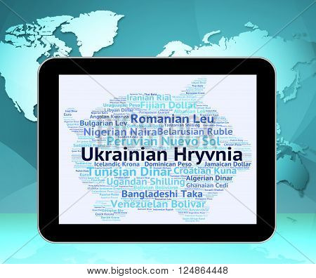 Ukrainian Hryvnia Represents Foreign Currency And Banknotes
