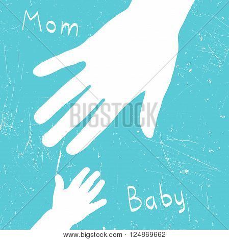 Mom's hand takes baby. Vector illustration with grunge texture.
