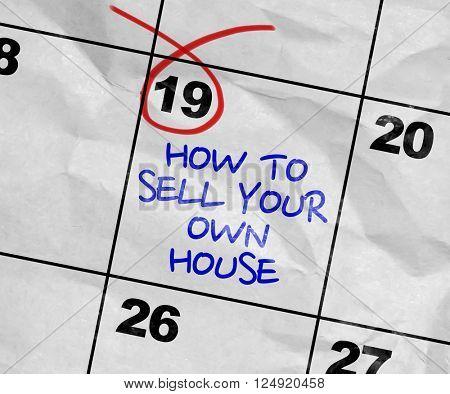 Concept image of a Calendar with the text: How To Sell Your Own House