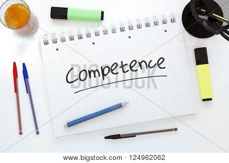 Competence - handwritten text in a notebook on a desk - 3d render illustration. poster