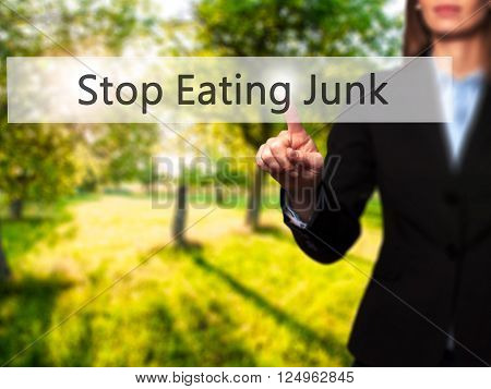 Stop Eating Junk - Businesswoman Hand Pressing Button On Touch Screen Interface.