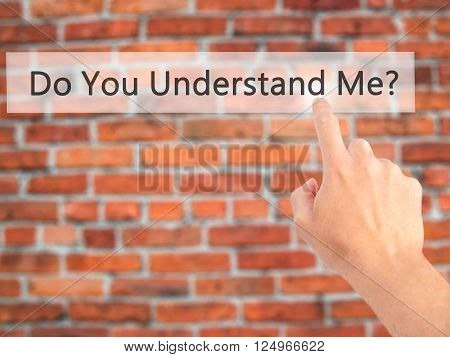 Do You Understand Me - Hand Pressing A Button On Blurred Background Concept On Visual Screen.