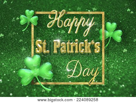 Elegant golden glitter glamorous St. Patrick's Day illustration: 3d gold typography inside a gold glitter border with classy shamrock clover on a precious green background.
