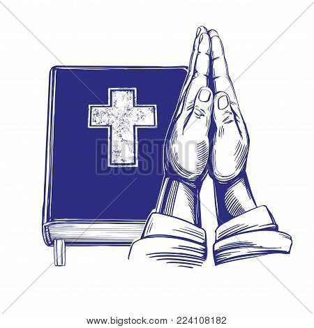 Praying Hands , Bible, gospel, the doctrine of Christianity, symbol of Christianity hand drawn vector illustration sketch.
