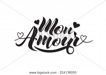 Hand painted love card with words Mon Amour - modern calligraphy design for wedding card or Valentine's day card.