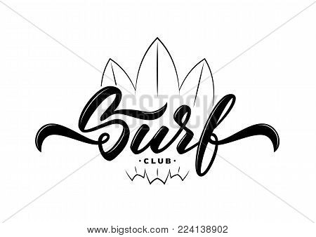 Vector illustration. Vintage hand lettering emblem of Surf club with surfing boards.