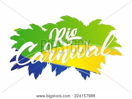 Vector illustration: Hand drawn lettering composition of Rio Carnival on background of Brazilian colors.