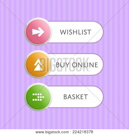Round buttons with arrow symbols and text. Wishlist, buy online and basket selection windows. Circle interface navigation elements for web design or mobile application isolated vector illustration.