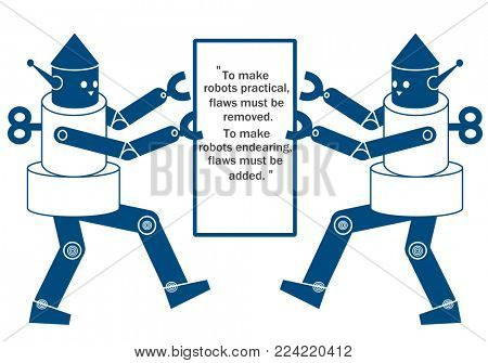 Twin robot hoding signboard with quotes