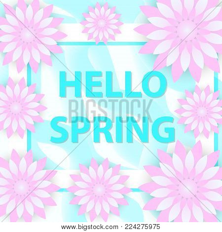 Hello Spring greeting card with flowers, modern paper cut style. International Women's Day, March 8 template for your design. Vector illustration