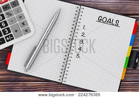 Goals Planning Concept. Calculator, Pen and Organizer with Goals Sign on a wooden table. 3d Rendering