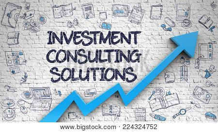 Investment Consulting Solutions - Modern Style Illustration with Doodle Elements. Investment Consulting Solutions Drawn on Brick Wall. Illustration with Hand Drawn Icons.