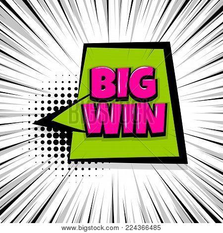 big win, winner Comic text speech bubble balloon. Pop art style wow banner message. Comics book font sound phrase template. Halftone strip vector illustration funny colored design.