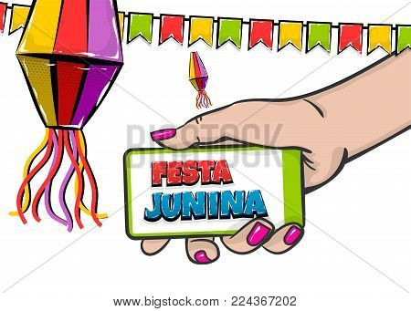 Festa Junina - June festival village carnival Latin America. Comic text pop art. Vector halftone background illustration. Woman hold hand touch screen smartphone. Sale advertisement poster banner.