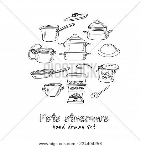 Hand Drawn Doodle Pots Steamers Set. Vector Illustration. Isolated Elements On White Background. Sym