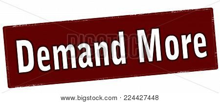 Rubber stamp with text demand more inside, vector illustration