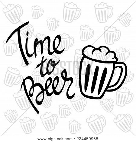 Time to Beer. Hand-lettering typographic poster. Monochrome vector art. Hand-written text with illustration of beer mug. Fully editable. Could be used for Oktoberfest advertising, posters, t-shirts design, flyers etc