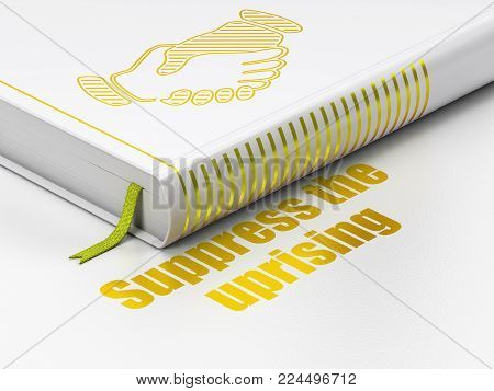 Politics concept: closed book with Gold Handshake icon and text Suppress The Uprising on floor, white background, 3D rendering