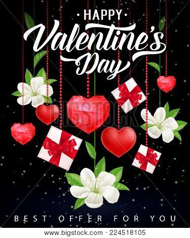 Happy Valentines day, best offer for you lettering with ruby hearts, gifts and blossoms on black background. Calligraphic inscription can be used for leaflet, festive design, posters, banners.