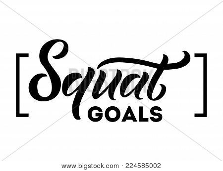 Squat goals motivational quote isolated on white background. Gym motivational print with grunge effect. Workout inspirational Poster. Vector design for gym, textile, posters, t-shirt, cover, banner, cards, cases etc.
