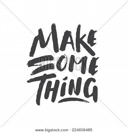 Vector illustration: Hand drawn lettering of Make Something on white background.