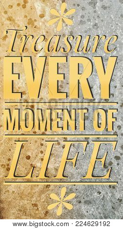 """encourage quote of """" treasure every moment of life """" with background of early rain drops on cement floor poster"""