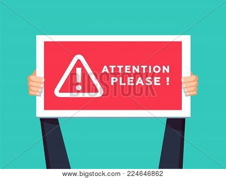 Attention please concept vector illustration of important announcement. Flat human hands hold caution red sign and banners to pay attention and be careful on green background