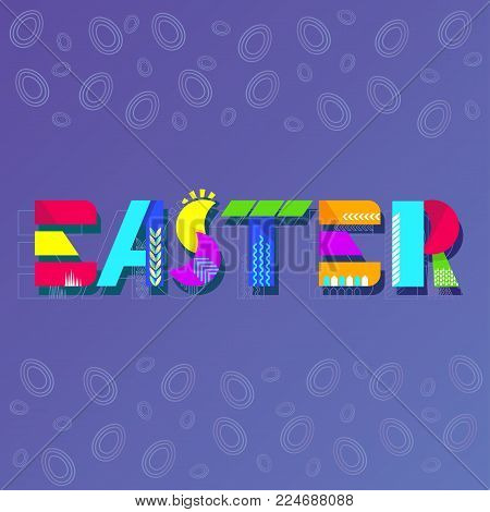 Easter geometric lettering. Art text decoration for greeting card, banner for advertising on site and social networks. Flat vector cartoon illustration. Objects isolated on white background.