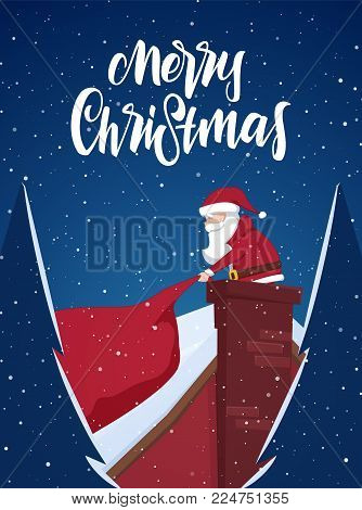 Vector illustration: Cartoon scene. Santa Claus pulls a heavy bag full of gifts in chimney and handwritten lettering of Merry Christmas