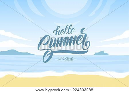 Lettering of Hello Summer Vacation on Sunny ocean beach background. Paradise landscape
