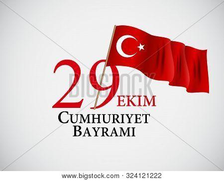 29 Ekim Cumhuriyet Bayraminiz. Translation: 29 October Republic Day Turkey. Vector Illustration