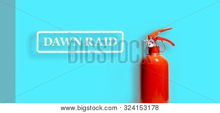 Fire Extinguisher In Case Of Dawn Raid - Competition And Antitrust Business Law Concept Banner - Daw