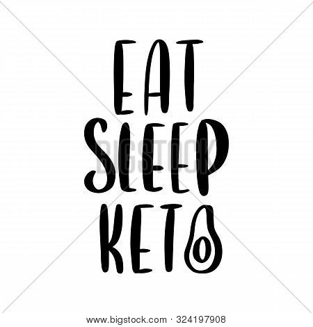 Hand-drawn Lettering Phrase: Eat Sleep Keto. In A Trendy Lettering Style. Keto This Is An Abbreviati