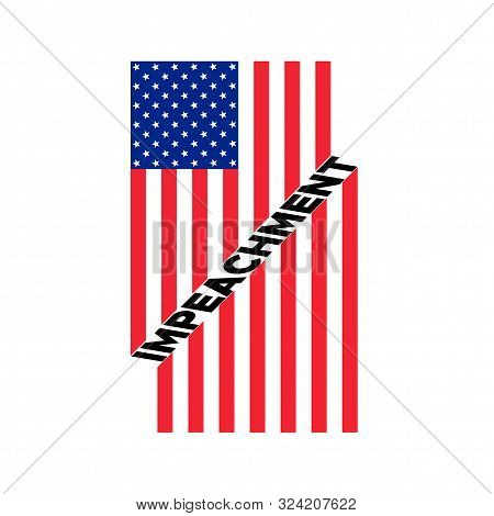 American Flag To Impeachment Inquiry Procedure. State Symbol Of The Usa For Official Events. Headlin