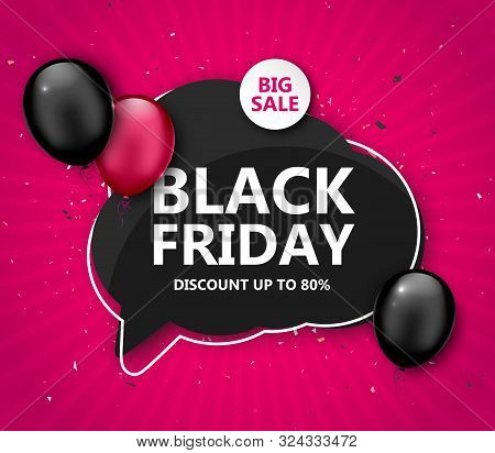 Black Friday Sale, Shopping Poster. Seasonal Discount Banner With Pink And Black Balloons, Speech Bu