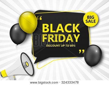 Black Friday Sale Poster. Seasonal Discount Banner - Yellow And Black Balloons, Black Speech Bubble