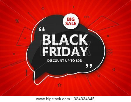 Black Friday Sale, Shopping Poster. Seasonal Discount Banner - Black Speech Bubble With Lettering. H