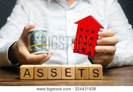 A man holds a red house and a roll of dollars over the word Assets. Declaration income and taxation, audit of ownership of real estate and cash. Reliable investment. Property tax poster