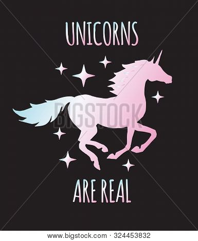 Vector Holographic Unicorn Silhouette With Quote Card Isolated On Black Background. Unicorns Are Rea