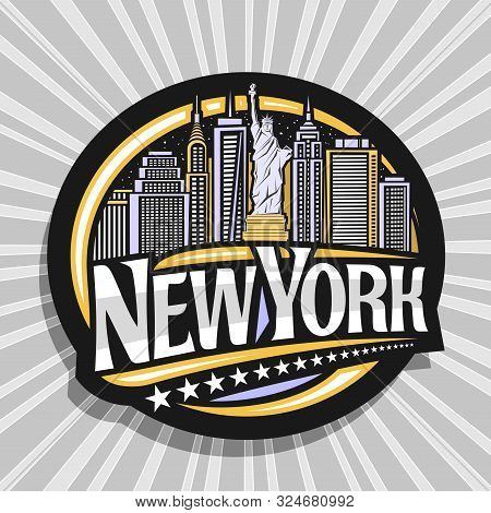 Vector Logo For New York City, Dark Decorative Tag With Illustration Of Statue Of Liberty On Backgro