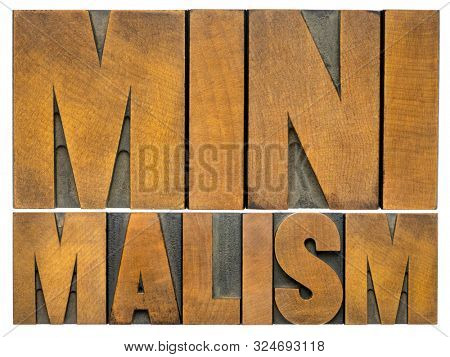 minimalism  - isolated word abstract in vintage letterpress wood type printing blocks, simplicity, mindset and lifestyle concept