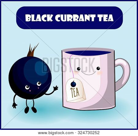 Blackcurrant Tea. Cup Character, Mooseberry Cheerful Berry With Face, Eyes And Smile. Healthy Food.