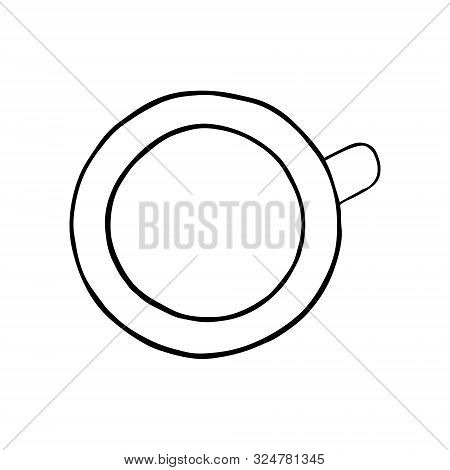 Coffee Or Thee Cup, Top View. Hand Drawing Sketch. Black Outline On White Background. Picture Can Be