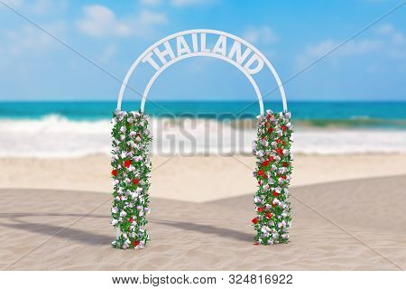 Welcome To Thailand Concept. Beautiful Decor Arc, Gate Or Portal With Flowers And Thailand Sign On A