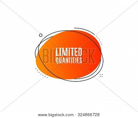 Limited Quantities Symbol. Banner Badge, Offer Sticker. Special Offer Sign. Sale. Limited Quantities